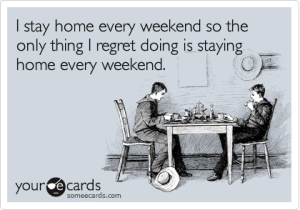 stay in weekends